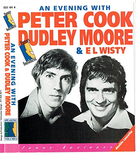 9781858495507: An Evening with Peter Cook and Dudley Moore and E L Wisty