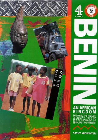 9781858500065: Benin: An African Kingdom - Exploring the History, Geography, Culture and Environment of Benin Past and Present