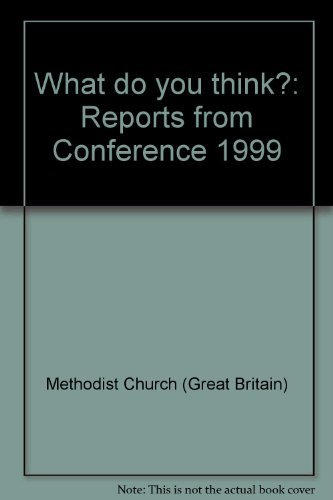 What do you think?: Reports from Conference: Methodist Church (Great