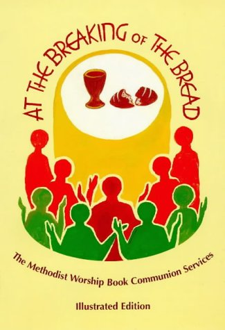 At the Breaking of the Bread: Illustrated: Methodist Church (Great