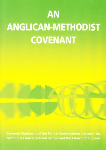 An Anglican-Methodist Covenant: Common Statement of the: Methodist Church (great