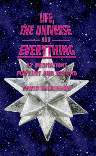 Life, the Universe and Everything: 42 Meditations: Wilkinson, David
