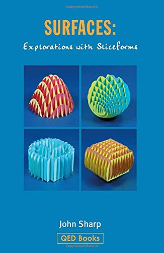 Surfaces: Explorations with Sliceforms: Sharp, John