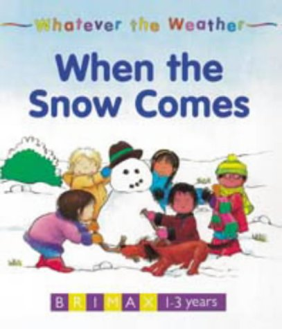 9781858541037: Whatever the Weather: When the Snow Comes
