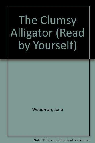9781858541280: Clumsy Alligator: Read by Yourself