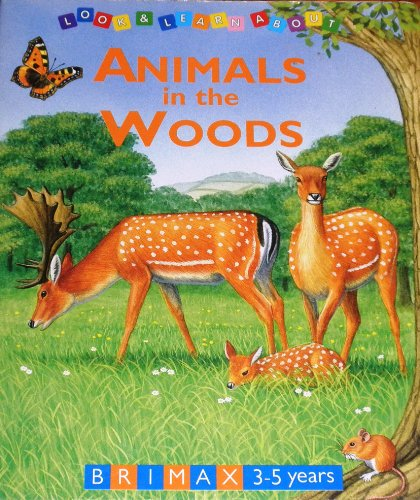 9781858543932: Animals in the Wood: Look and Learn About