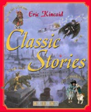 Classic Stories: Peter Pan, Alice in Wonderland,: Kincaid, Eric; Barrie,