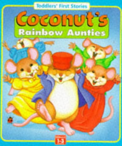 9781858545257: Coconut's Rainbow Aunties (Toddler's First Words)