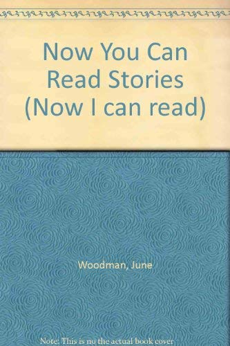 Now You Can Read Stories (Now I: Woodman, June
