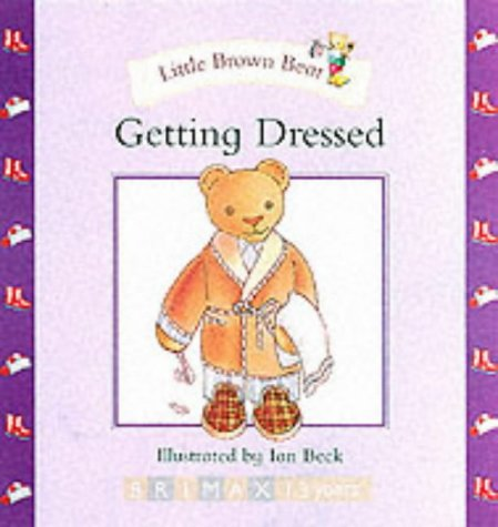 9781858546506: Little Brown Bear: Getting Dressed