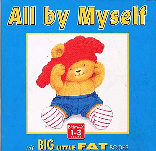 9781858547626: All by Myself (My Big Little Fat Books)