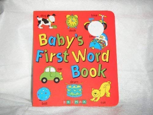 Baby's First Word Book: Byeway Books Inc.
