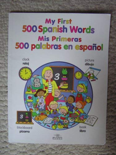 9781858549699: My First 500 Spanish Words Mis Primeras 500 Palabras en Espanol