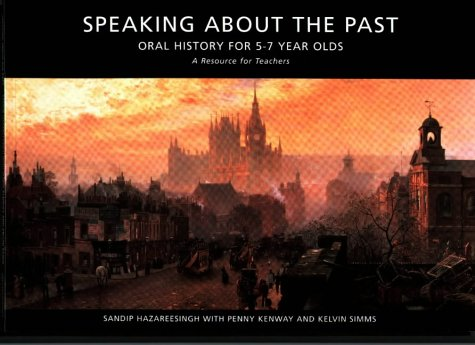 9781858560236: Speaking About the Past: Oral History for 5-7 Year Olds