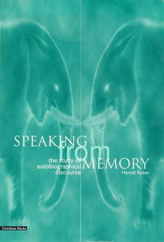 Speaking from Memory: The Study of Autobiographical Discorse (1858560829) by Rosen, Harold