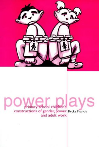9781858560977: Power Plays: Primary school children's constructions of gender, power and adult work