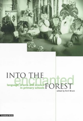 9781858561325: Into the Enchanted Forest: Language, Drama and Science in Primary Schools