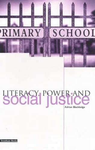 Literacy, Power and Social Justice: Blackledge, Adrian