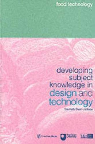 9781858562452: Developing Subject Knowledge in Design and Technology: Food Technology