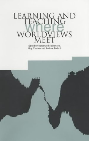 9781858562483: Learning and Teaching: Where Worldviews Meet