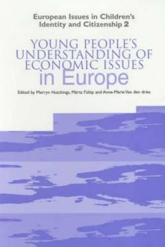 Young People's Understanding of Economic Issues in Europe (European Issues in Children's ...