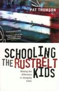 9781858562841: Schooling the Rustbelt Kids: Making the Difference in Changing Times