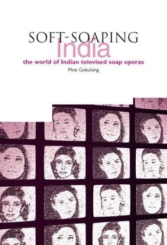 9781858563213: Soft-Soaping India: The World of Indian Televised Soap Operas