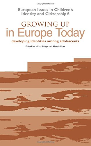 9781858563336: Growing Up in Europe Today: Developing Identities Among Adolescents (European Issues in Children's Identity & Citizenship Series)