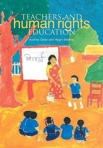 Teachers and Human Rights Education (Paperback): Hugh Starkey, Audrey