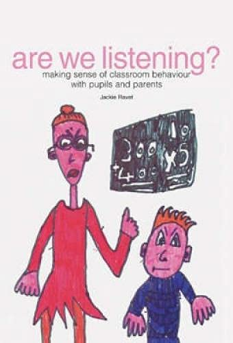 9781858563923: Are We Listening?: Making Sense of Classroom Behaviour with Pupils and Parents