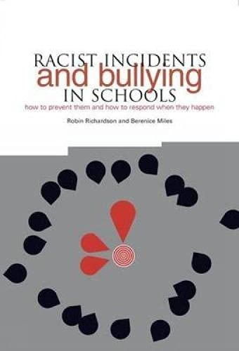 9781858564289: Racist Incidents and Bullying in Schools: How to Prevent Them and How to Respond When They Happen