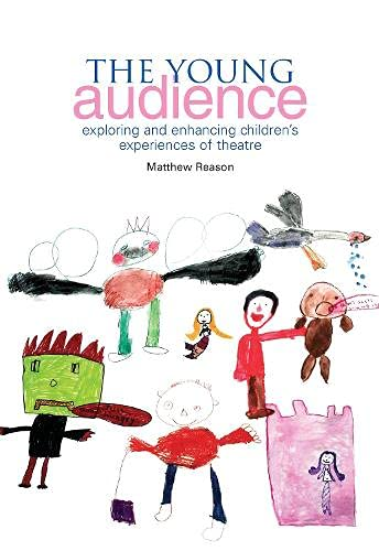 9781858564500: The Young Audience: Exploring and Enhancing Children's Experiences of Theatre