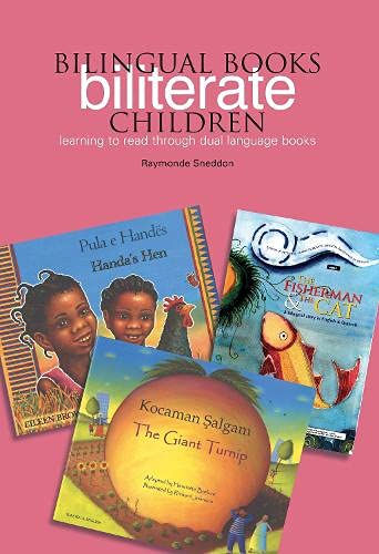 Bilingual Books - Biliterate Children: Learning to Read Through Dual Language Books (0): Sneddon, ...