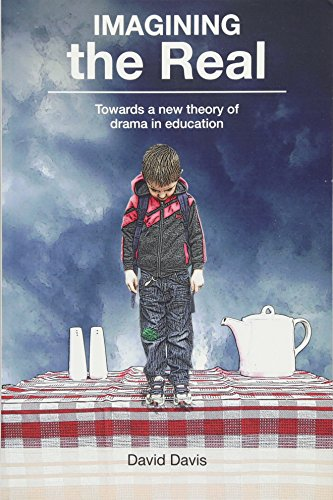 9781858565132: Imagining the Real: Towards a New Theory of Drama in Education