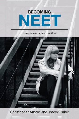 9781858565248: Becoming NEET: Risks, Rewards and Realities