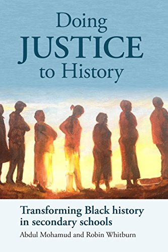 9781858565521: Doing Justice to History: Transforming Black History in Secondary Schools