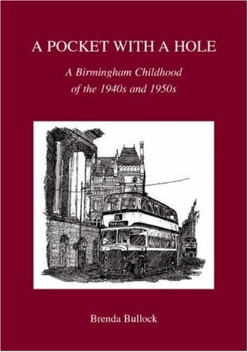 9781858580807: A Pocket with a Hole: A Birmingham Childhood of the 1940s and 1950s