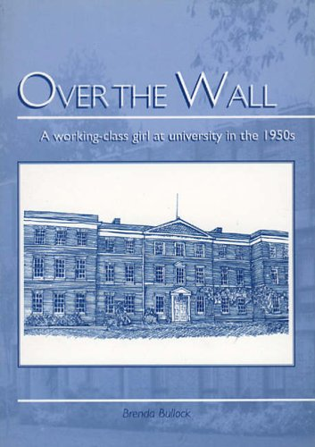 9781858581125: Over the Wall: A Working Class Girl at University in the 1950s