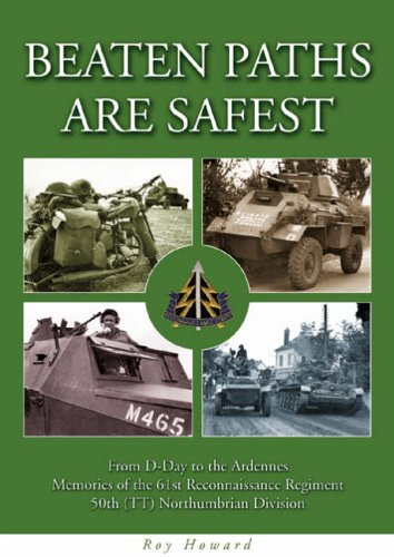 9781858582566: Beaten Paths Are Safest: From D-Day to the Ardennes - Memories of the 61st Reconnaissance Regiment - 50th (TT) Northumbrian Division
