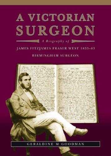 A Victorian Surgeon: A Biography of James: Goodman, Geraldine M.