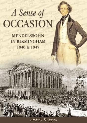 9781858584492: A Sense of Occasion: Mendelssohn in Birmingham 1846 & 1847