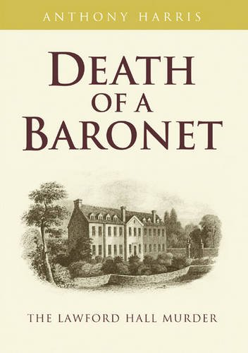 9781858584720: Death of a Baronet: The Lawford Hall Murder
