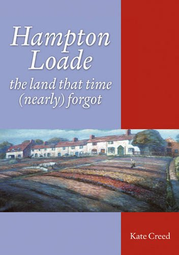 Hampton Loade: The Land That Time (nearly): Creed, Kate