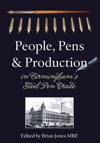 9781858584942: People, Pens & Production: In Birmingham's Pen Trade