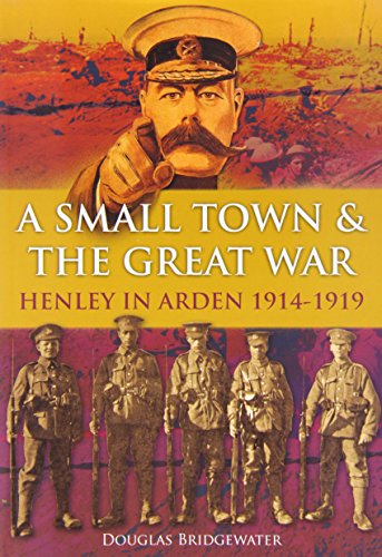 9781858585284: A Small Town & the Great War Henley in Arden 1914-1919