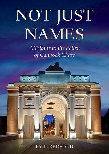 Not Just Names: A Tribute to the Fallen of Cannock Chase: Bedford, Paul
