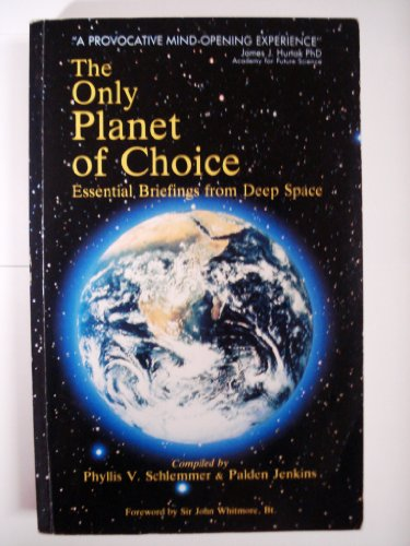 9781858600000: The Only Planet of Choice: Essential Briefings from Deep Space