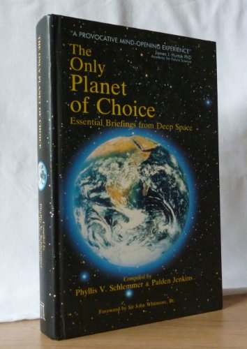 The Only Planet of Choice: Insight from the Far Reaches of Universe: Schlemmer, Phyllis V & Jenkins...