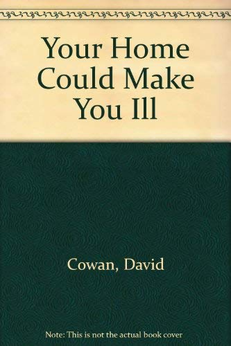 Your Home Can Make You Ill: How to Counteract Harmful Electrical and Earth Energies (9781858600109) by Cowan, David