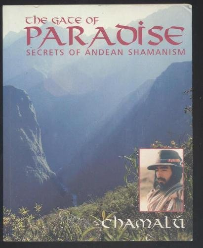 9781858600437: The Gate of Paradise: Secrets of Andean Shamanism